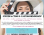 Workshop: Screen Acting & Casting